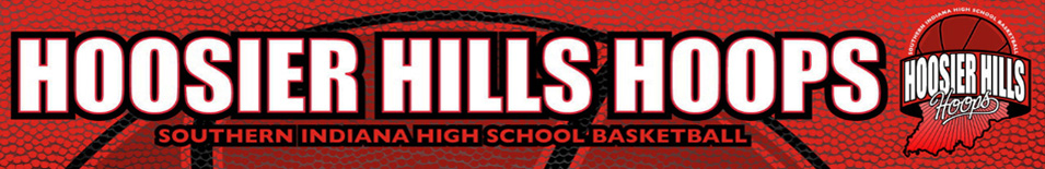 Hoosier Hills Hoops | Southern Indiana high school basketball